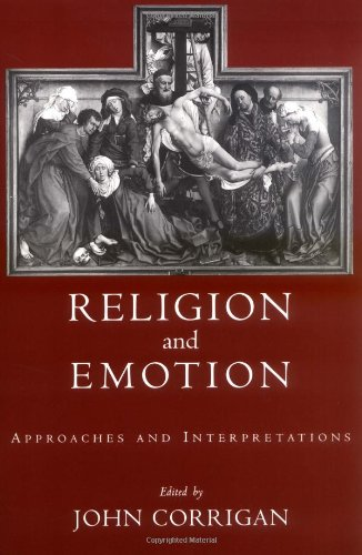 Religion and Emotion: Approaches and Interpretations