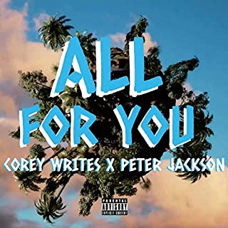 All for You (feat. Peter Jackson) [Explicit]