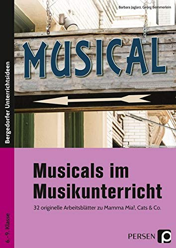 Musicals im Musikunterricht: 32 originelle Arbeitsblätter zu Mamma Mia!, Cats und Co. (6. bis 9. Klasse)