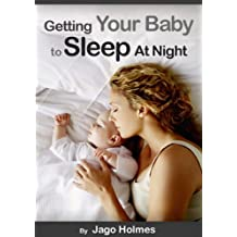 Getting Your Baby Sleep At Night (English Edition)