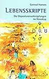 Lebensskripte: Dispositorenverknüpfungen im Horoskop (Standardwerke der Astrologie) - Gertrud Hamers