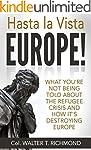 Hasta la Vista Europe!: What you're n...