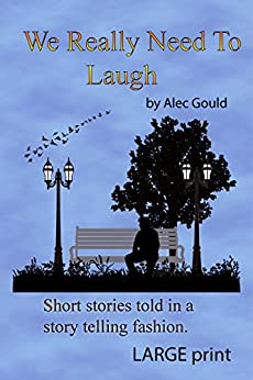 We Really Need To Laugh (English Edition) par [Gould, Alec]