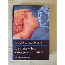 Beatriz y los cuerpos celestes : una novela rosa