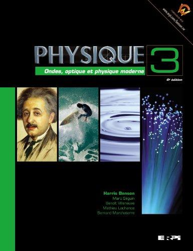 Physique : Tome 3, Ondes, optique et physique moderne