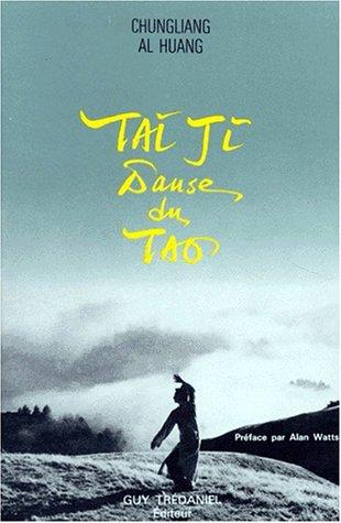 Tai Ji, danse du Tao par Al-Huang Chungliang