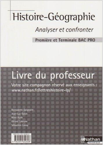 Histoire-Géographie 1e et Tle Bac Pro Analyser et confronter : Cahier d'activités Livre du professeur