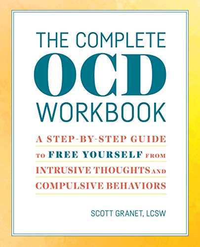 The Complete Ocd Workbook: A Step-By-Step Guide to Free Yourself from Intrusive Thoughts and Compulsive Behaviors