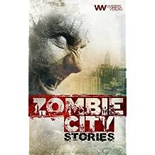 Zombie City Stories: 10 morbide Kurzgeschichten (Wiebers Zombie-Reihe)