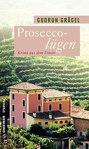 Proseccolügen: Krimi aus dem Veneto (Köchin Doro Ritter 1)