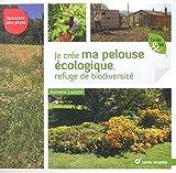 Je crée ma pelouse écologique, refuge de biodiversité - Solutions zéro phyto