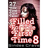 Filled For The First Time 8 - 27 New First Time Tales (English Edition)