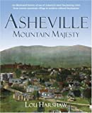 Asheville: Mountain Majesty (An Illustrated History) by Lou Harshaw (2007-09-07)