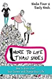More to Life Than Shoes: How to Kick-start Your Career and Change Your Life