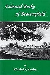 Edmund Burke of Beaconsfield by Elizabeth R. Lambert (2003-04-01)