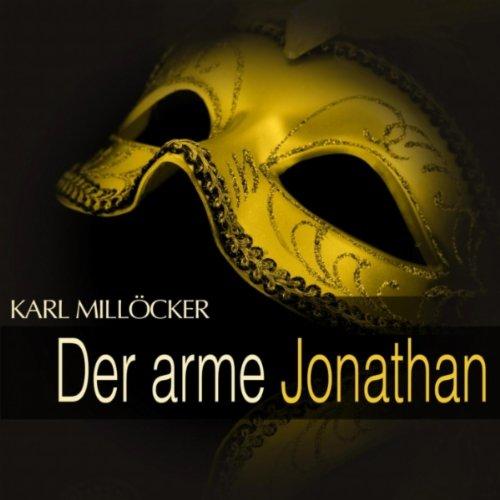 """Der arme Jonathan: Act III - \"""" Mein Lieber, lange nicht geseh\'n (Holsten - Wendig - Helma - Jonathan - Chor) \"""""""