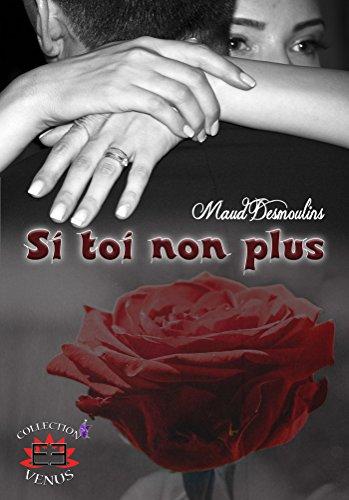 Si toi non plus par Maud Desmoulins