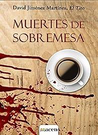 Muertes de sobremesa: Novela negra par  David Jiménez