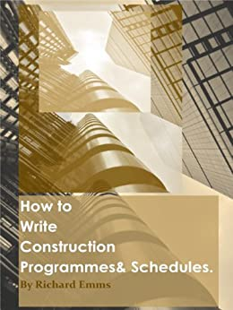 How To Write Construction Programmes Schedules By Emms Richard