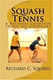 Squash Tennis: A National Champion Shares his Strategies -  - amazon.co.uk