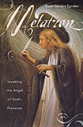 Metatron: Invoking the Angel of God's Presence