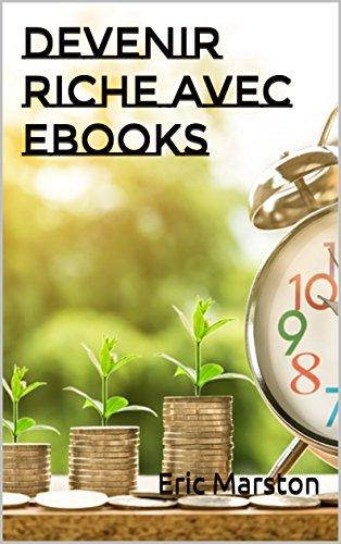 Couverture du livre Devenir riche avec ebooks