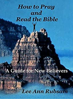 How to Pray and Read the Bible (English Edition) von [Rubsam, Lee Ann]