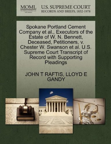 Spokane Portland Cement Company et al., Executors of the Estate of W. N. Bennett, Deceased, Petitioners, V. Chester W. Swanson et al. U.S. Supreme Cou