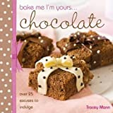 Bake Me, I'm Yours... Chocolate
