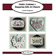 Cookie Academy 4. - Hungarian Folk Art Flowers (Tunde's Creations)