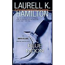 Blue Moon: An Anita Blake, Vampire Hunter Novel (English Edition)