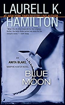 Blue Moon: An Anita Blake, Vampire Hunter Novel de [Hamilton, Laurell K.]