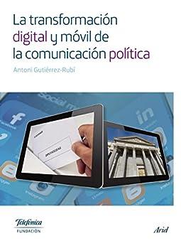 La transformación digital y móvil de la comunicación política de [Fundación Telefónica]
