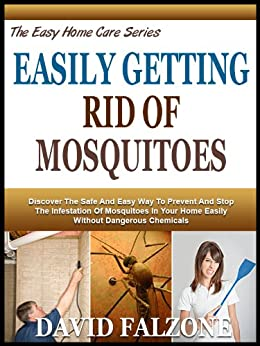 Easily getting rid of mosquitoes discover safe and Ways to get rid of mosquitoes in your house