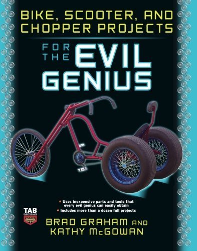 Bike, Scooter, and Chopper Projects for the Evil Genius by Brad Graham (2008-06-02) (Genius Chopper)