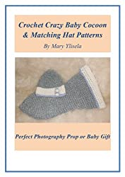 Crochet Crazy Baby Cocoon & Matching Hat Patterns