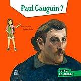 """Afficher """"Paul Gauguin ? Suivez le guide !"""""""