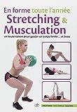 En forme toute l'année - Stretching & musculation en toute saison pour garder un corps ferme et beau