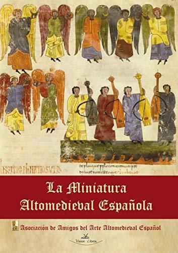 La Miniatura Altomedieval Española por Pablo García-Diego Diego Alonso Montes