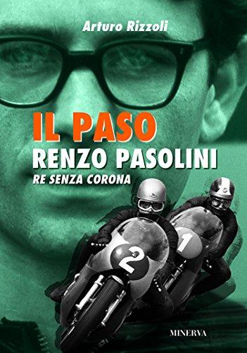 Il Paso. Renzo Pasolini, re senza corona (Sul filo di lana) por Arturo Rizzoli