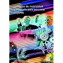 Ejercicios de motricidad y memoria para personas mayores (Color) (Tercera Edad nº 31)