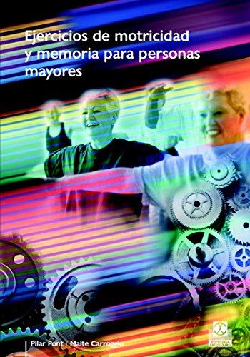 Ejercicios de motricidad y memoria para personas mayores (Color) (Tercera Edad nº 31) por Maite Carroggio Rubí