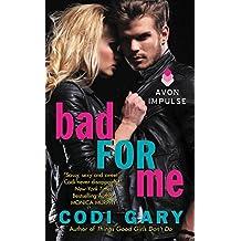 Bad For Me (Rock Canyon) by Codi Gary (2015-04-28)