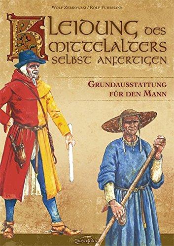 Kleidung des Mittelalters selbst anfertigen - Grundausstattung für den (Deutschen Mann Kostüme)