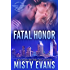 Fatal Honor: SEALs of Shadow Force Romantic Suspense Series, Book 2