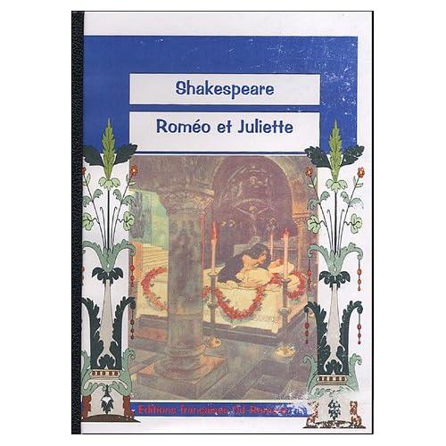 Roméo et Juliette : Amours, drames et fantaisie racontés d'après Shakespeare