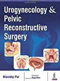 Urogynecology & Pelvic Reconstructive Surgery