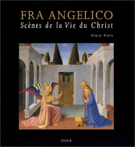 Fra Angelico, scènes de la vie du Christ par Alain Nave