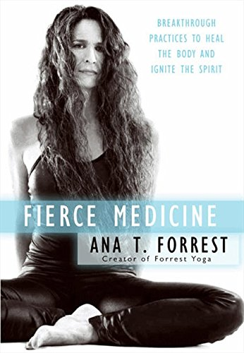 Fierce Medicine por Ana T. Forrest