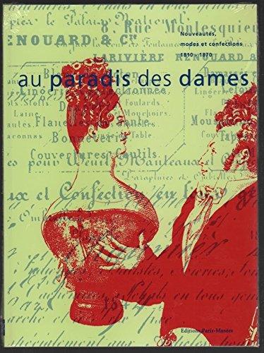Au paradis des dames- Nouveautés modes et confections.  1810-1870.